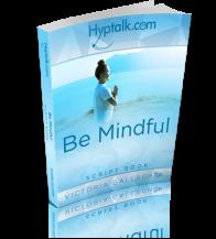 Be Mindful Script