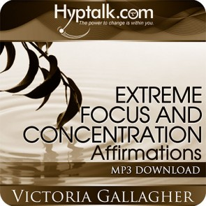 Extreme Focus and Concentration Affirmations