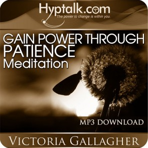 Gain Power through Patience Meditation