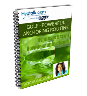 Golf - Powerful Anchoring Routine - Script