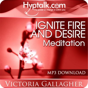 Ignite Fire & Desire Meditation