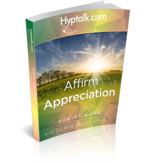 Affirm Appreciation Hypnosis Script eBook