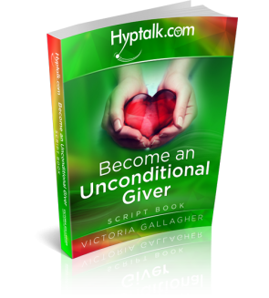 Become an Unconditional Giver Hypnosis Script eBook