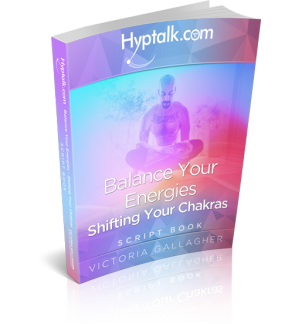 Balance Your Energies - Shifting Chakras Hypnosis Script eBook
