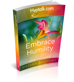 Embrace Humility Hypnosis Script eBook