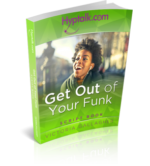 Get Out of Your Funk Hypnosis Script eBook
