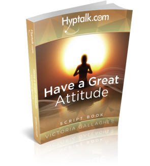 Have a Great Attitude Hypnosis Script eBook