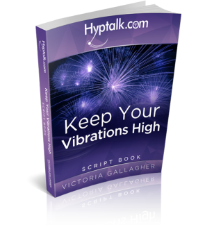 Keep Your Vibrations High Hypnosis Script eBook