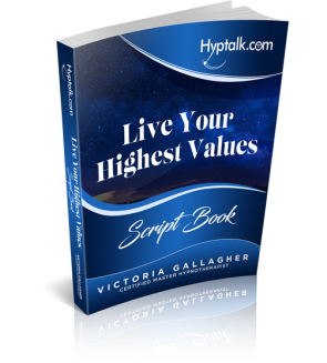 Live Your Highest Values Hypnosis Script eBook