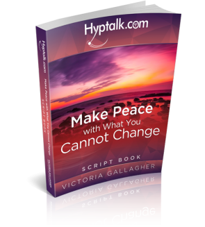Make Peace with What You Cannot Change Hypnosis Script eBook