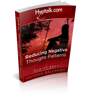 Reducing Negative Thought Patterns Hypnosis Script eBook