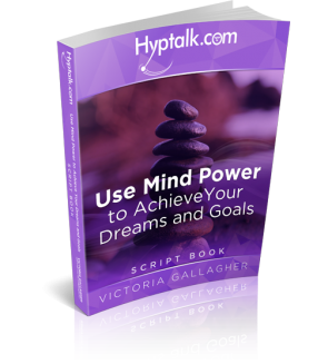 Use Mind Power to Achieve Your Goals Hypnosis Script eBook