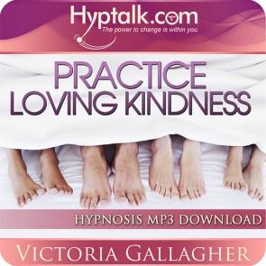 Practice Loving Kindness