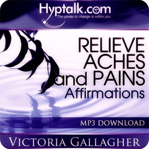 Relieve Aches and Pains Affirmations