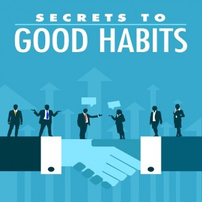 Secrets to Good Habits eBook