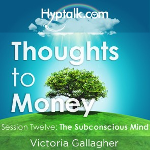 Thoughts To Money Series - The Subconscious Mind