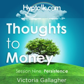 Thoughts To Money - Persistence