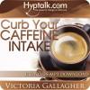 Curb Your Caffeine Intake