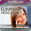 Eliminate Headaches