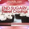 End Sugary, Sweet Cravings