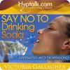 Say No To Drinking Soda