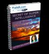 Secrets of Super Intelligence Script