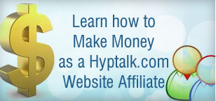 Learn how to Make Money as a Hyptalk.com Website Affiliate